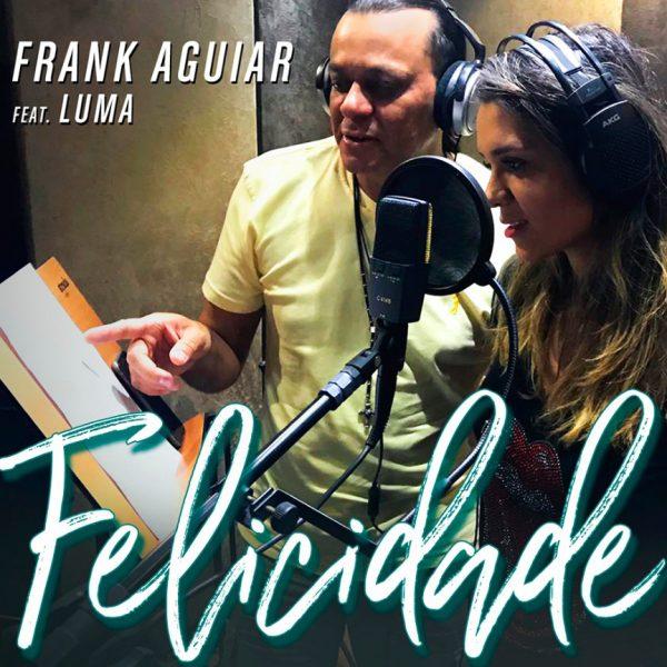 Felicidade - Single Frank Aguiar feat Luma